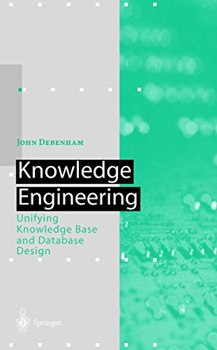 Knowledge Engineering: Unifying Knowledge Base and Database Design (Artificial Intelligence)