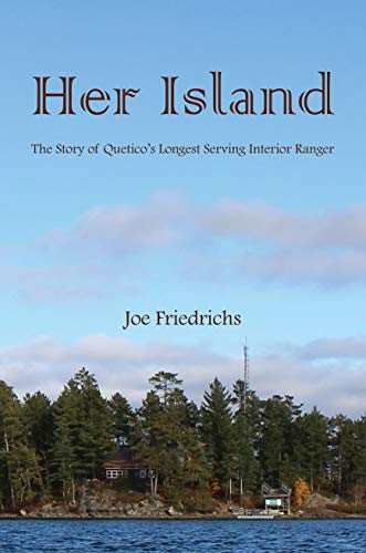 Her Island: The Story of Quetico's Longest Serving Interior Ranger (English Edition)