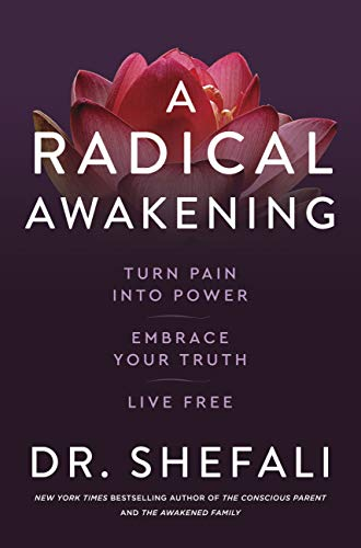 A Radical Awakening: Turn Pain into Power, Embrace Your Truth, Live Free (English Edition)