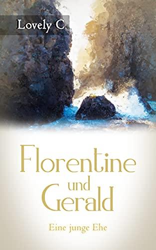 Florentine und Gerald: Eine junge Ehe