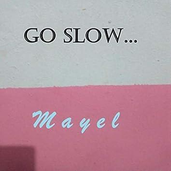 Go Slow...
