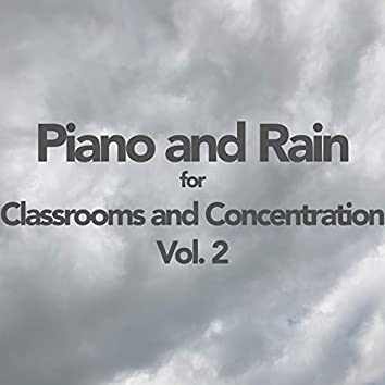 Piano and Rain for Classrooms and Concentration, Vol 2