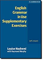 English Grammar in Use Supplementary Exercises With Answers , Intermediate