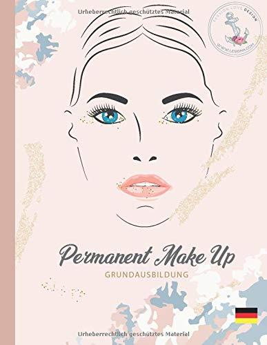 Permanent Make-Up Grundausbildung: Schulungsunterlagen Permanent Make up für eigene Schulungszwecke