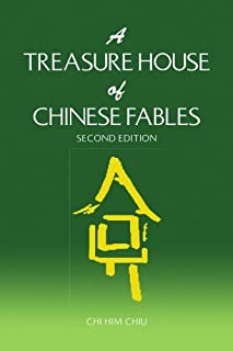 A Treasure House of Chinese Fables: Second Edition