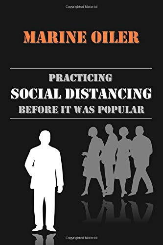 Marine Oiler - Practicing Social Distancing before it was Popular: Lined Notebook Journal