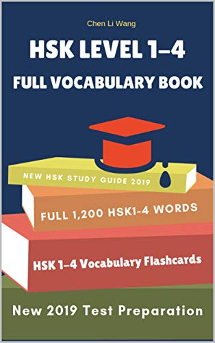 HSK Level 1-4 Full Vocabulary Book: Practice new 2019 standard course for HSK test preparation study guide for HSK1,2,3,4 exam. Full 1,200 vocab flash ... Chinese characters (English Edition)