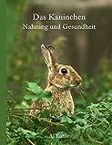 Das Kaninchen - Nahrung und Gesundheit