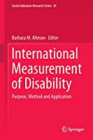 International Measurement of Disability: Purpose, Method and Application (Social Indicators Research Series (61))