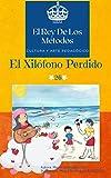 El Xilófono Perdido (Cultura Y Arte Pedagógico nº 26) (Spanish Edition)
