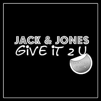 Give It 2 U (Premium Edition)