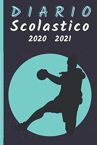 Diario Scolastico Handball 2020 2021: Diario Scuola Handball A5   Agenda settimanale   settembre 2020 2021 - calendario annuale mensile   materiale ... superiori medie   per bambini bambina drago