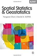 Spatial Statistics and Geostatistics: Theory and Applications for Geographic Information Science and Technology (SAGE Advances in Geographic Information Science and Technology Series)