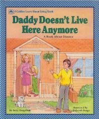 Daddy Doesn't Live Here Anymore : A Book About Divorce