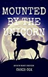MOUNTED by the Unicorn (an M/M beast erotica)