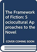The Framework of Fiction: Sociocultural Approaches to the Novel