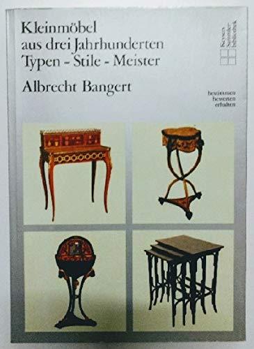 Kleinmöbel aus drei Jahrhunderten. Typen, Stile, Meister