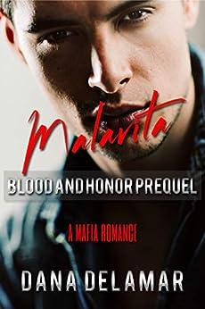 Malavita: A Mafia Romance (Blood and Honor, Prequel) by [Dana Delamar]