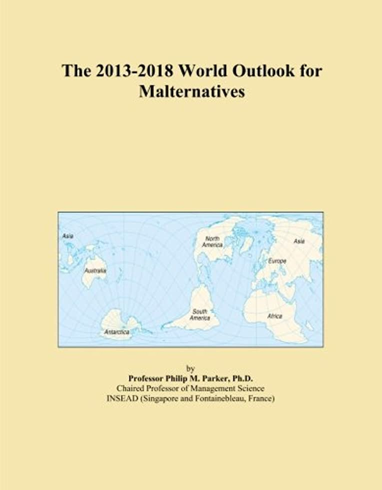 お世話になった満了汚いThe 2013-2018 World Outlook for Malternatives