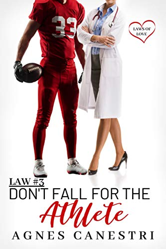 Law #3: Don't Fall for the Athlete: Sweet Second Chance Romance (Laws of Love) by [Agnes Canestri]