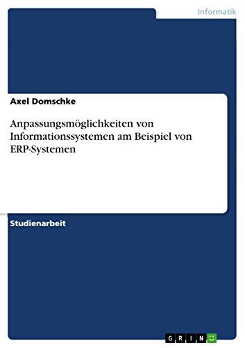 Anpassungsmöglichkeiten von Informationssystemen am Beispiel von ERP-Systemen