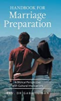 Handbook for Marriage Preparation: A Biblical Perspective With Cultural Implications