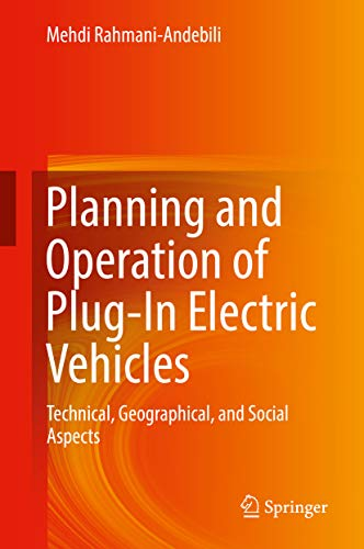 Planning and Operation of Plug-In Electric Vehicles: Technical, Geographical, and Social Aspects