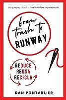From Trash To Runway: Suprarreciclando Moda de Hombre en Piezas Únicas (Suprarreciclaje Armario)