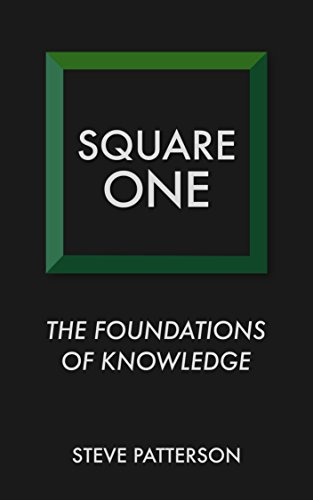 Square One: The Foundations of Knowledge
