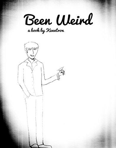 Been Weird: A Notebook of Kenntron (English Edition)