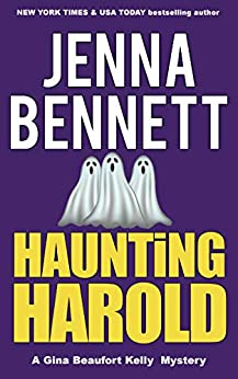 Haunting Harold: A Gina Beaufort Kelly Cozy Mystery (Fidelity Investigations Book 3) by [Jenna Bennett]
