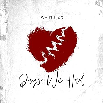 Days we had