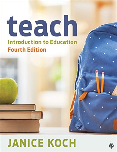 Compare Textbook Prices for Teach: Introduction to Education 4 Edition ISBN 9781544342573 by Koch, Janice
