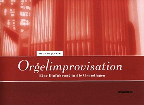 Orgelimprovisation: Eine Einführung in die Grundlagen
