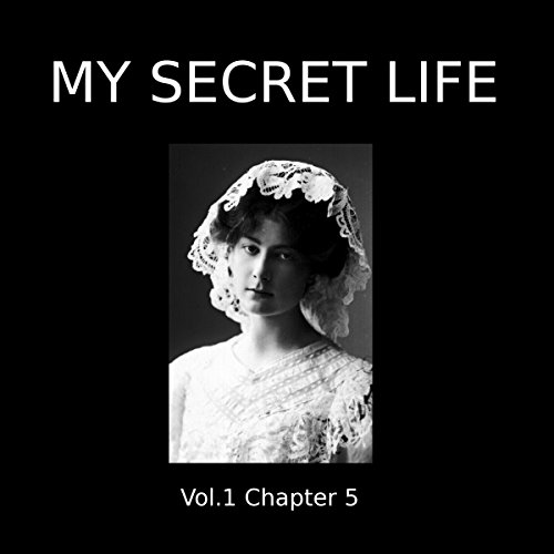 My Secret Life: Volume One Chapter Five audiobook cover art