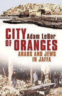 City of Oranges by Adam LeBor (2006-01-16)