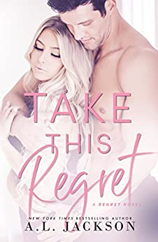 Take this Regret (The Regret Series Book 2) by [A.L. Jackson]