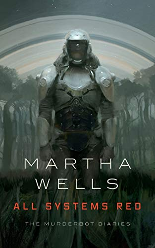 Image of All Systems Red: The Murderbot Diaries (The Murderbot Diaries, 1)