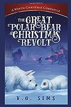 The Great Polar Bear Christmas Revolt: A Westie Christmas Chronicle (The Westie Chronicles)