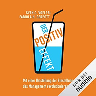 Der Positiv-Effekt: Mit einer Umstellung der Einstellung das Management revolutionieren Titelbild