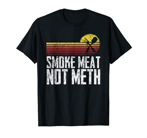 Smoke Meat Not Meth Grilled BBQ Dad Brisket Grilling T-Shirt
