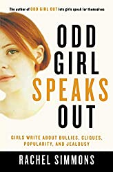 Odd Girl Speaks Out: Girls Write about Bullies, Cliques, Popularity, and Jealousy: Rachel Simmons