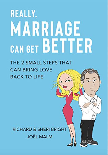 Really, Marriage Can Get Better: The 2 Small Steps That Can Bring Love Back to Life (English Edition)
