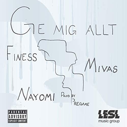 Finess, Mivas & Nayomi