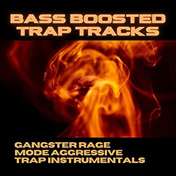 Bass Boosted Trap Tracks: Gangster Rage Mode Aggressive Trap Instrumentals