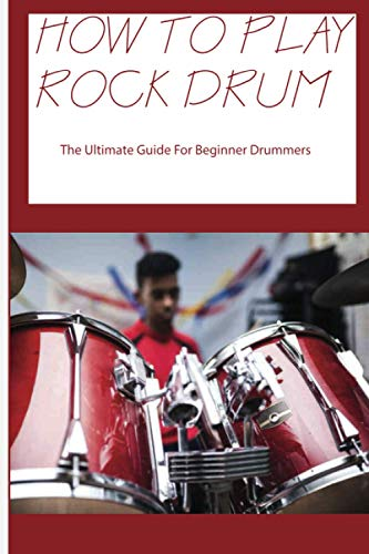 How To Play Rock Drum: The Ultimate Guide For Beginner Drummers: Drum Fills