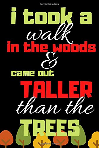 I Took A Walk In The Woods & Came Out Taller Than...