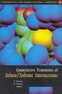 Quantitative Treatments of Solute/Solvent Interactions (Volume 1)