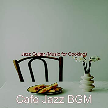 Jazz Guitar (Music for Cooking)