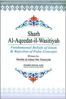 Sharh Al-Aqeedat-il-Wasitiyah : text on the fundamental beliefs of Islam and re